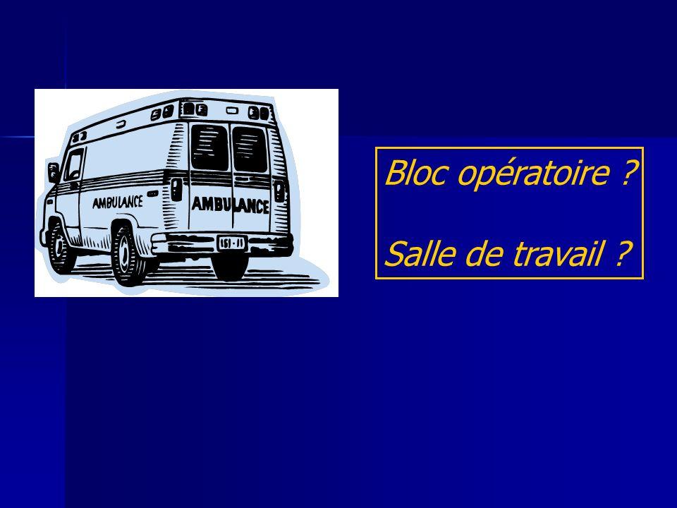 Bloc opératoire Salle de travail