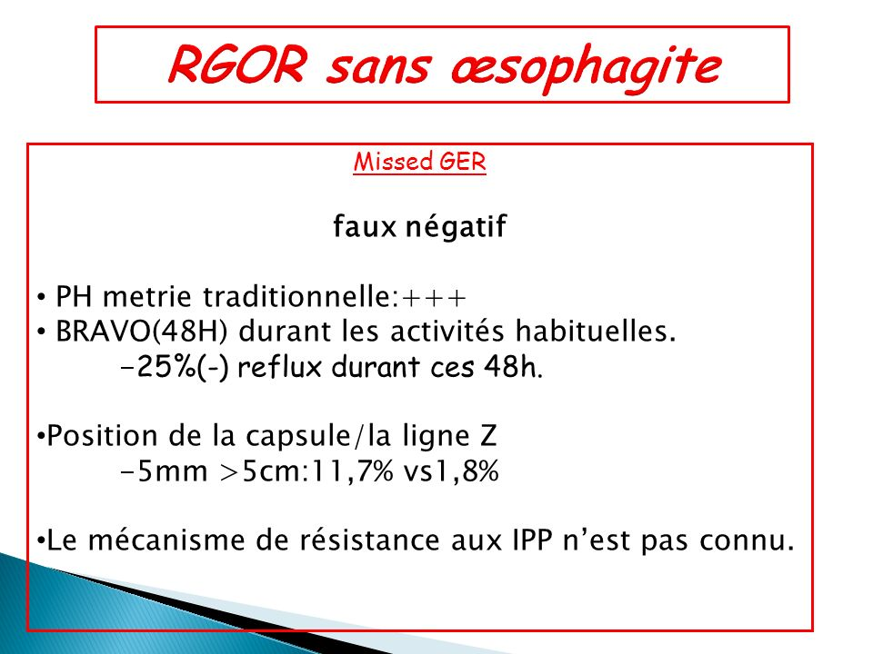 RGOR sans œsophagite faux négatif PH metrie traditionnelle:+++
