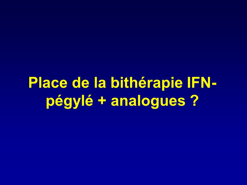 Place de la bithérapie IFN-pégylé + analogues
