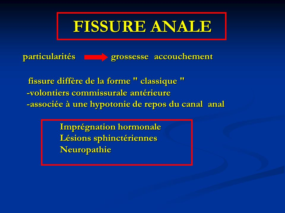 FISSURE ANALE particularités grossesse accouchement