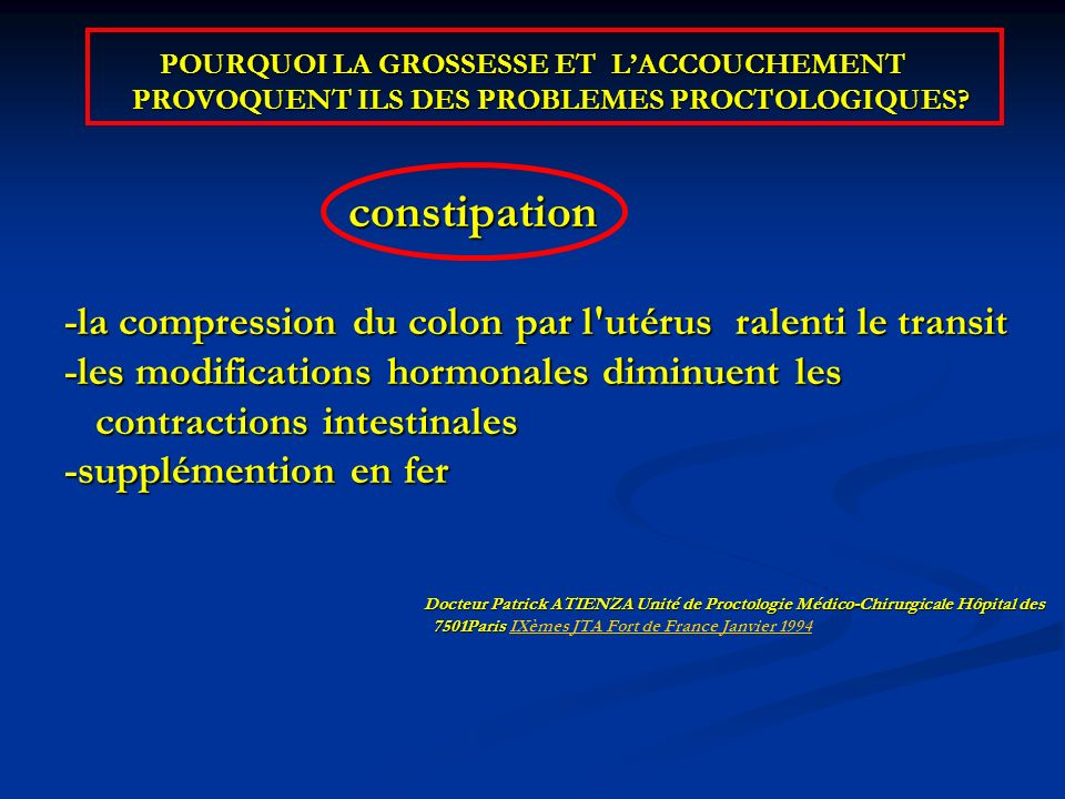 constipation -la compression du colon par l utérus ralenti le transit