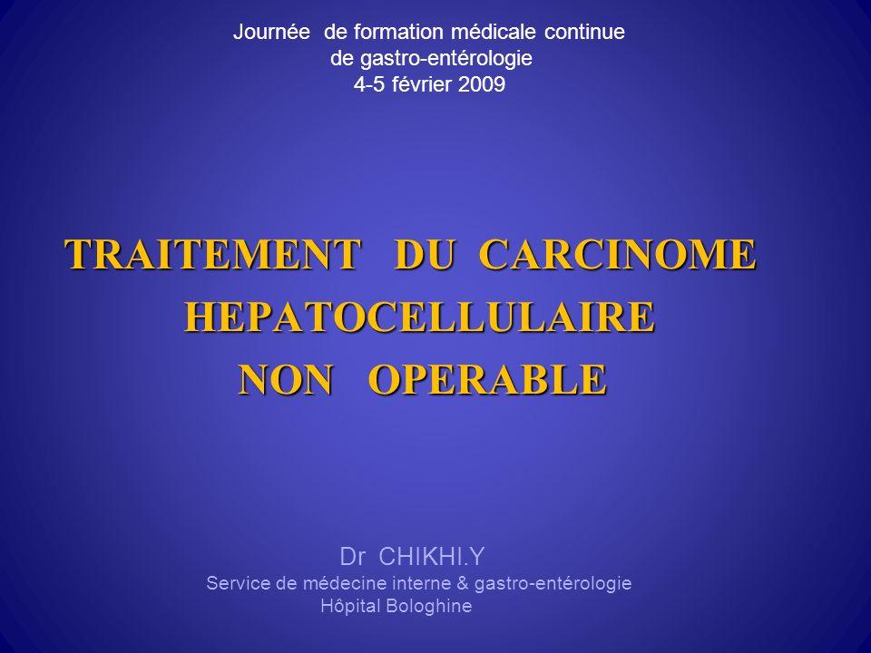 TRAITEMENT DU CARCINOME HEPATOCELLULAIRE NON OPERABLE