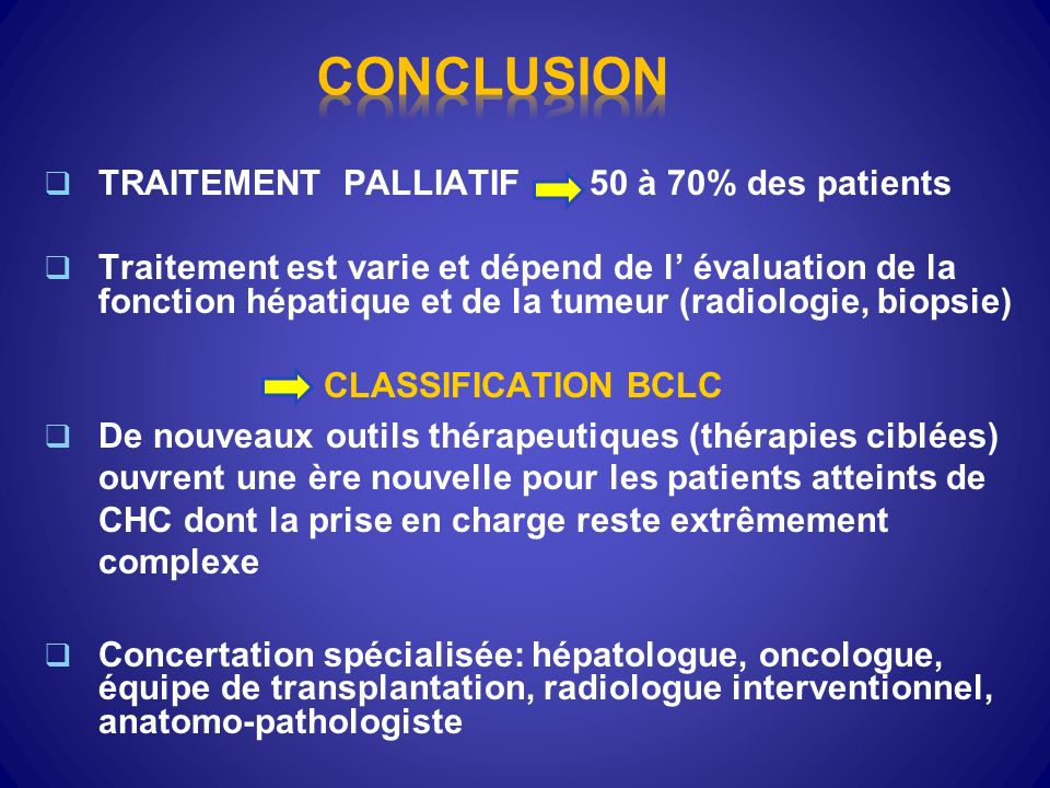 CONCLUSION TRAITEMENT PALLIATIF 50 à 70% des patients