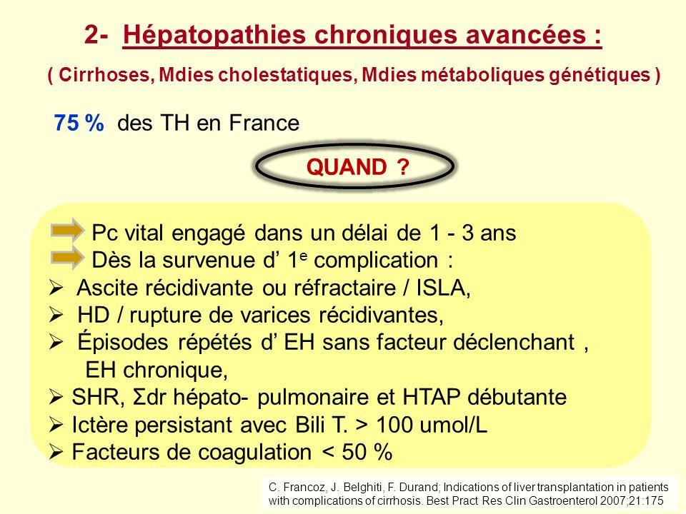 2- Hépatopathies chroniques avancées :