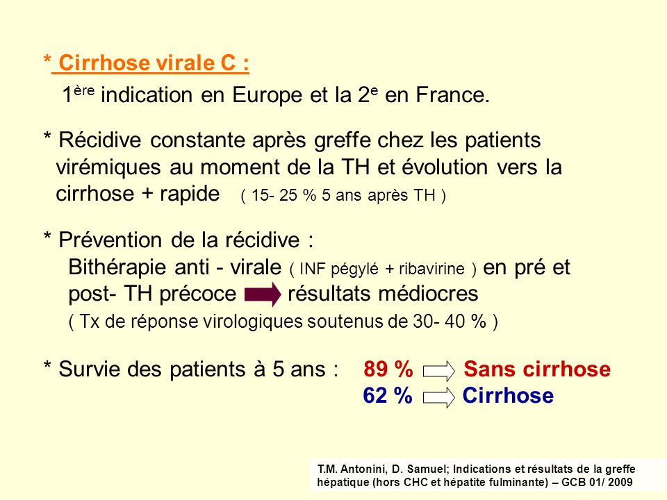 1ère indication en Europe et la 2e en France.