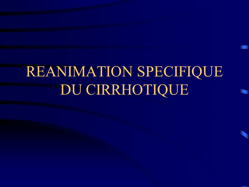 REANIMATION SPECIFIQUE DU CIRRHOTIQUE