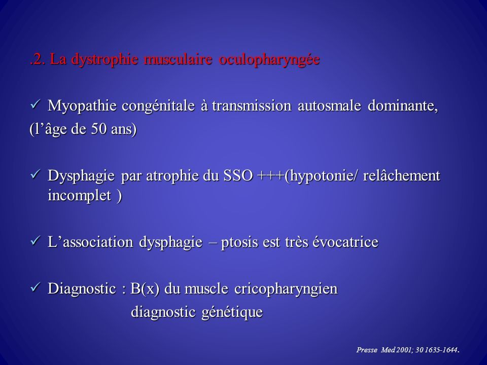 .2. La dystrophie musculaire oculopharyngée