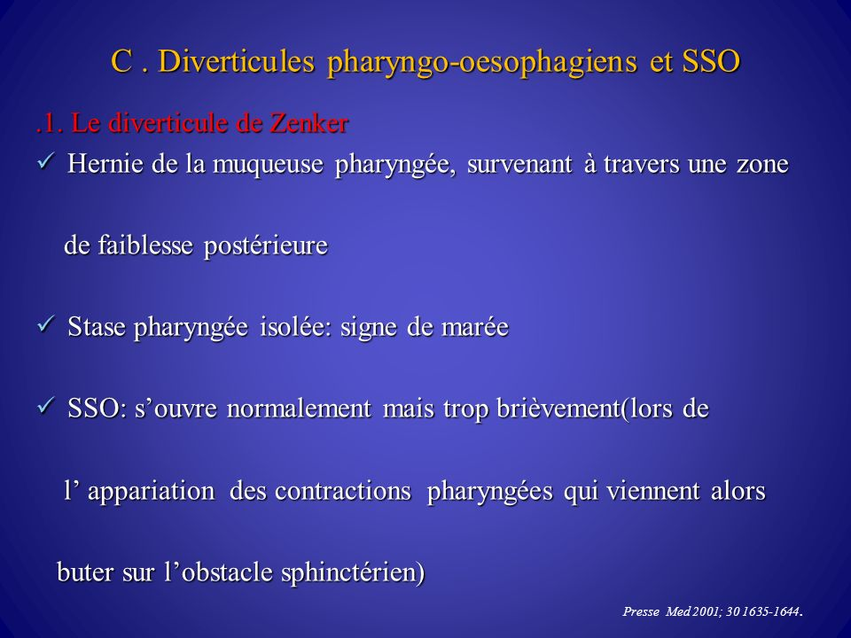 C . Diverticules pharyngo-oesophagiens et SSO