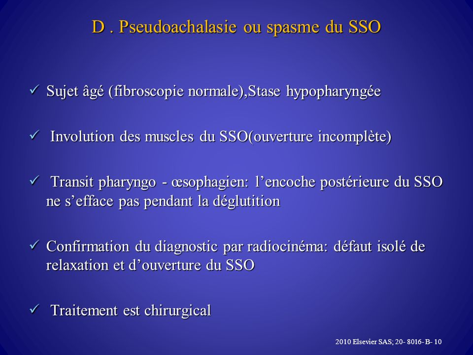 D . Pseudoachalasie ou spasme du SSO