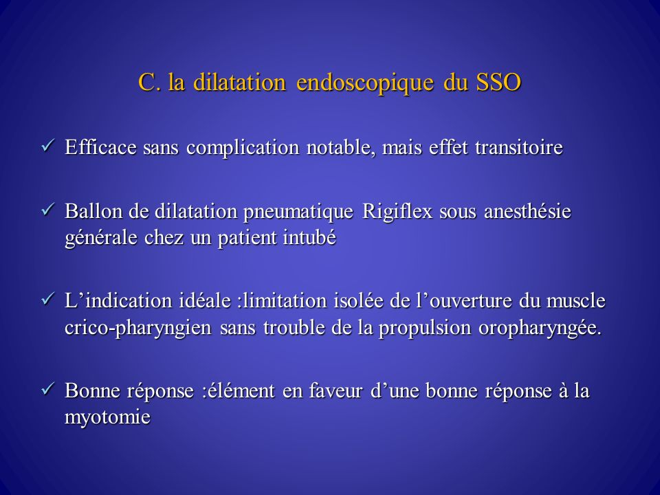 C. la dilatation endoscopique du SSO