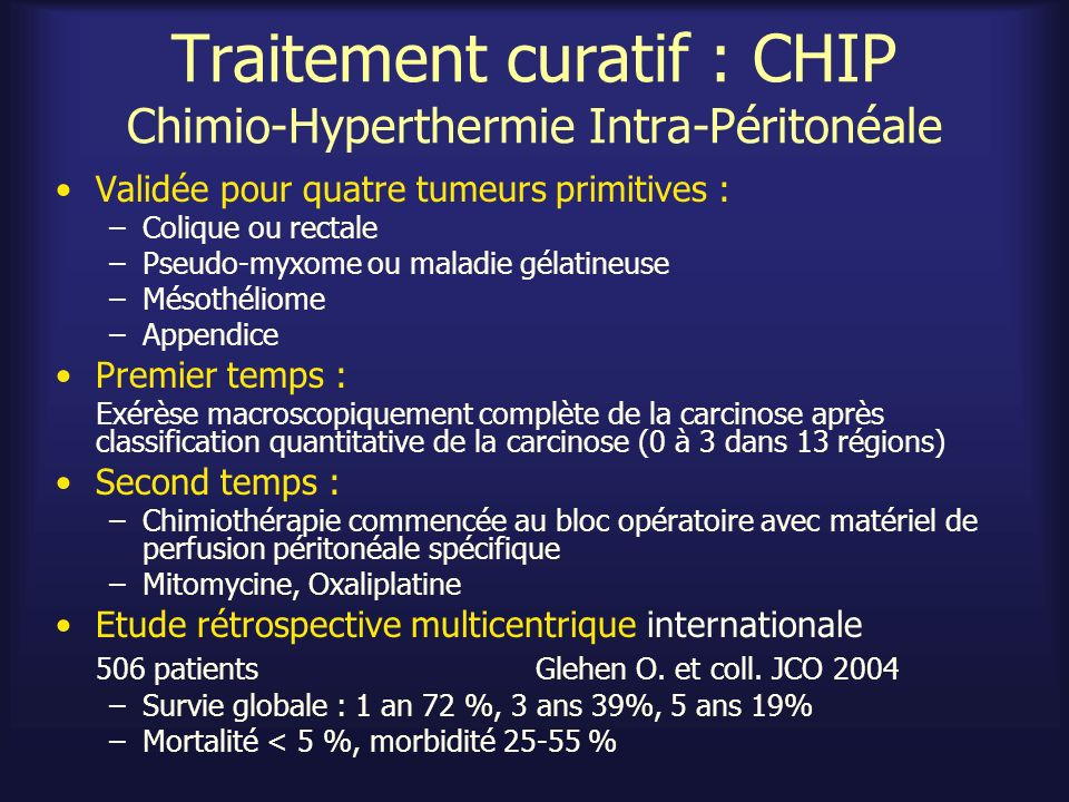 Traitement curatif : CHIP Chimio-Hyperthermie Intra-Péritonéale