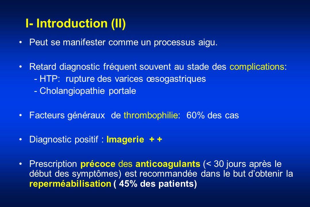 I- Introduction (II) Peut se manifester comme un processus aigu.