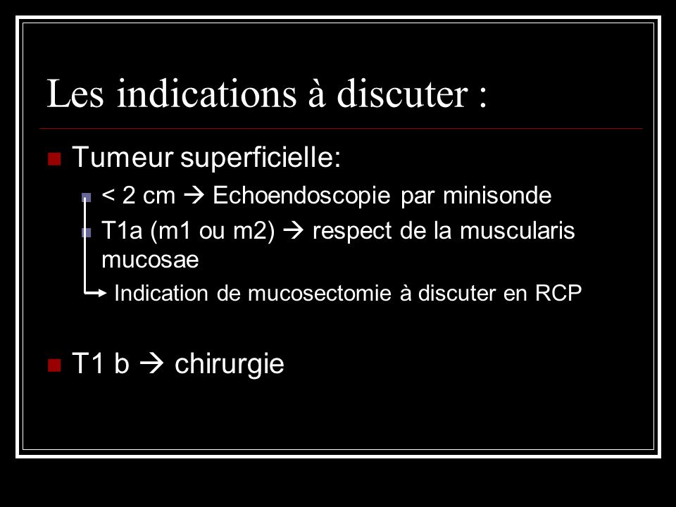 Les indications à discuter :