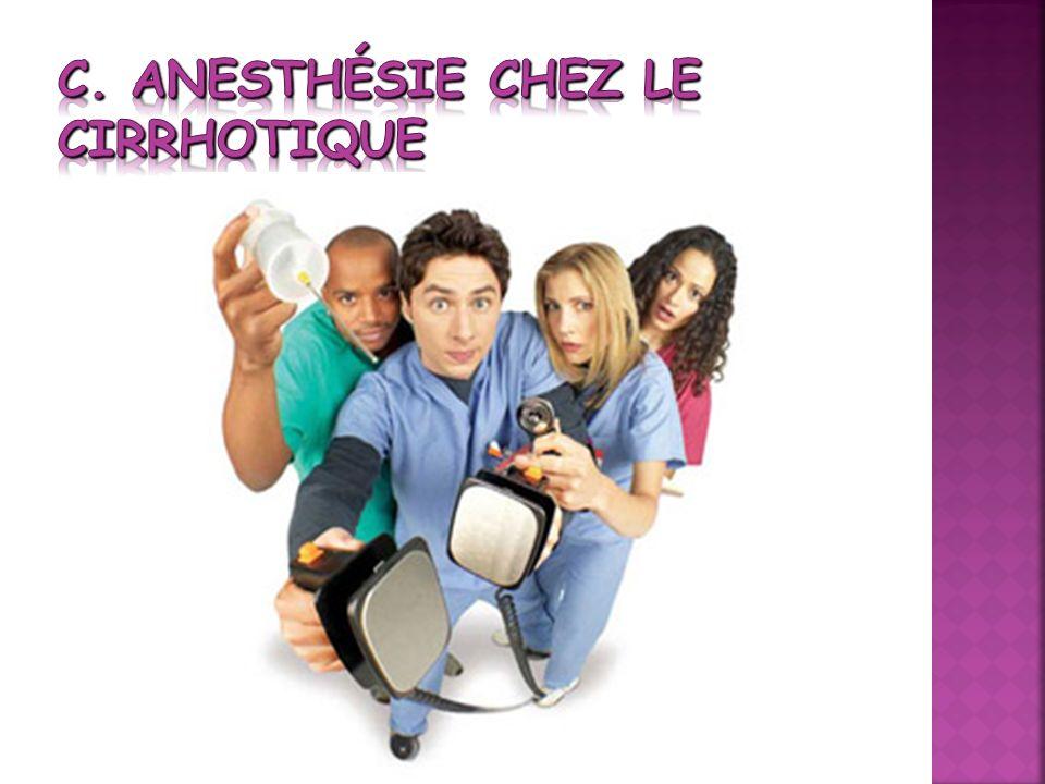 C. Anesthésie chez le cirrhotique