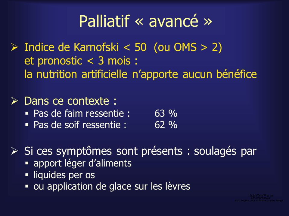 Palliatif « avancé » Indice de Karnofski < 50 (ou OMS > 2)