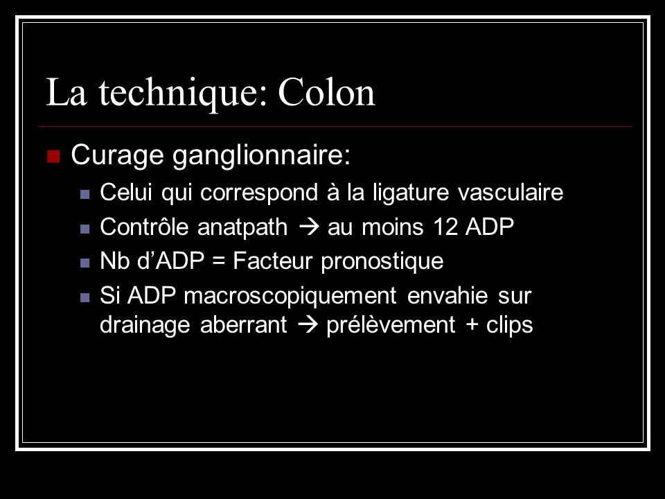 La technique: Colon Curage ganglionnaire: