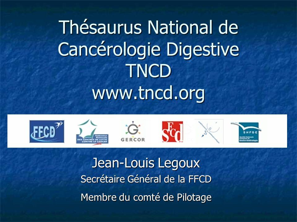 Thésaurus National de Cancérologie Digestive TNCD www.tncd.org