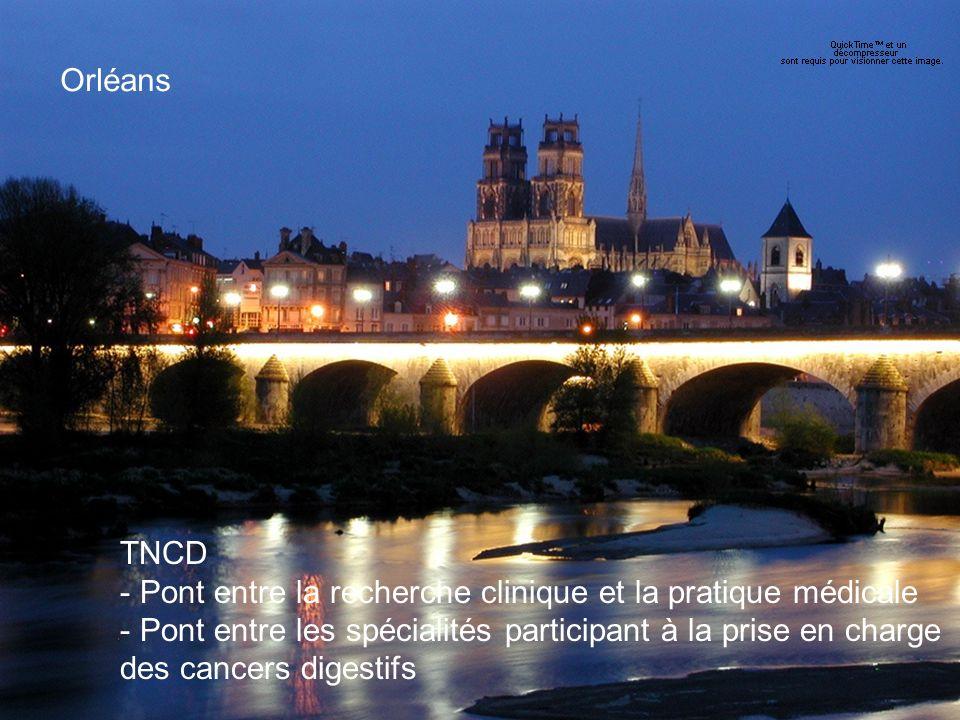 Orléans TNCD. Pont entre la recherche clinique et la pratique médicale. Pont entre les spécialités participant à la prise en charge.