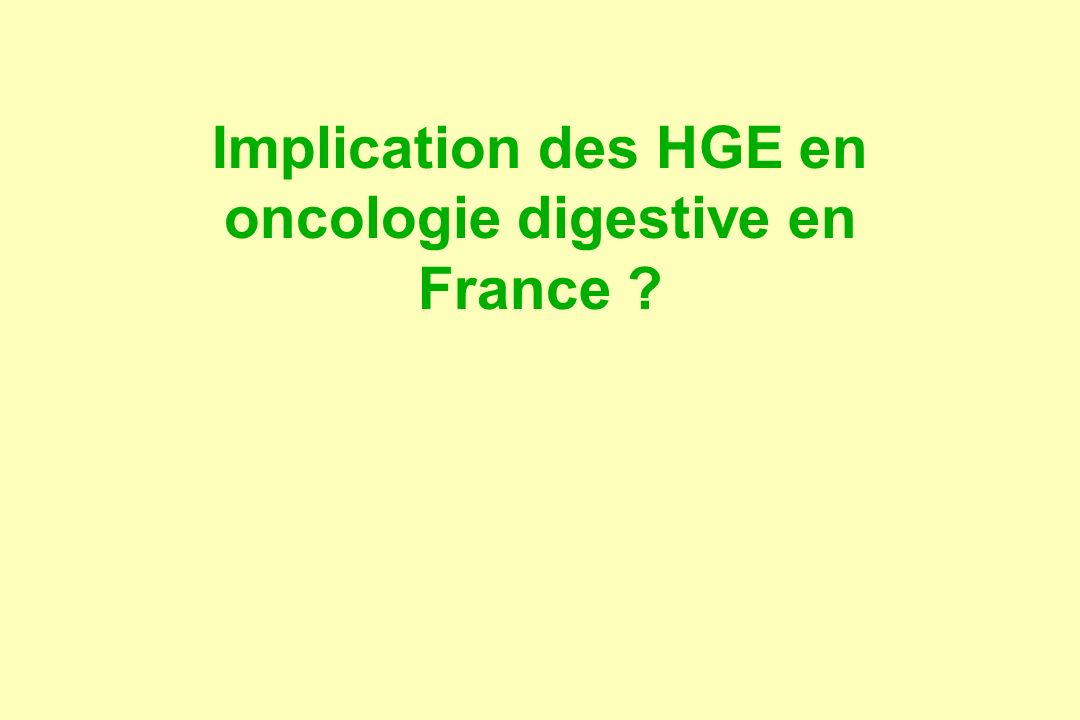 Implication des HGE en oncologie digestive en France