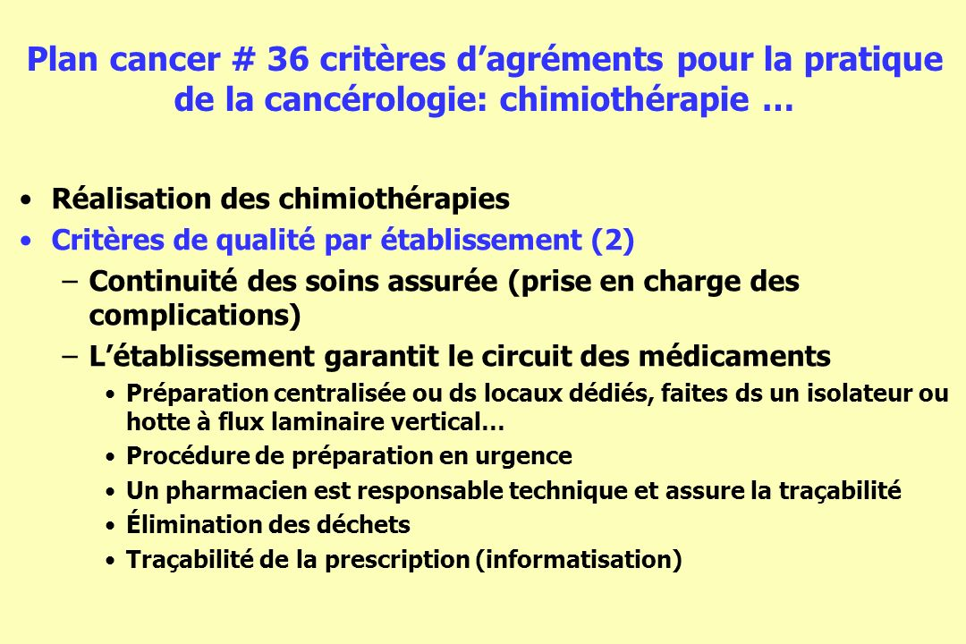 Plan cancer # 36 critères d'agréments pour la pratique de la cancérologie: chimiothérapie …