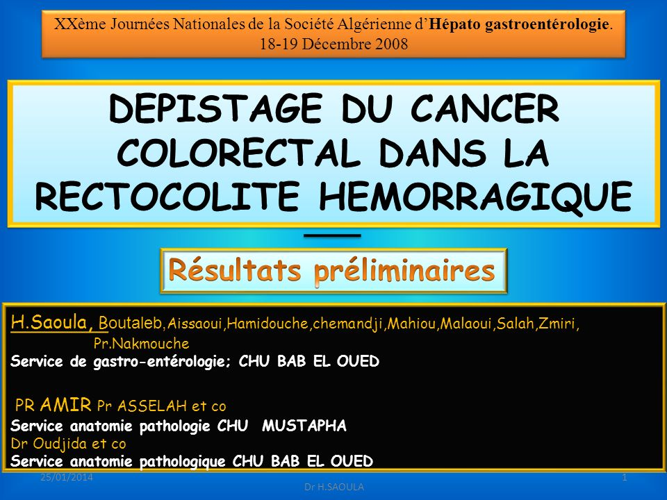 DEPISTAGE DU CANCER COLORECTAL DANS LA RECTOCOLITE HEMORRAGIQUE