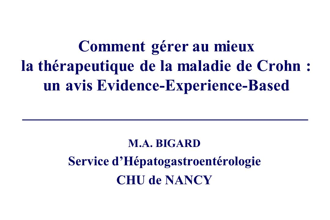 M.A. BIGARD Service d'Hépatogastroentérologie CHU de NANCY