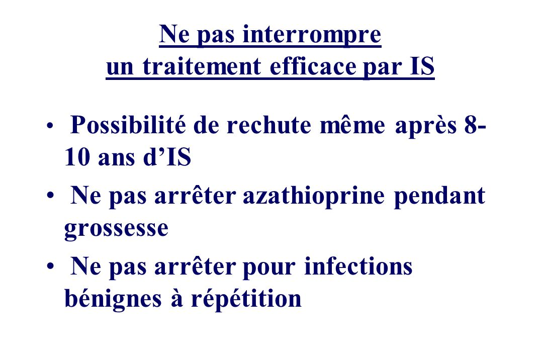 Ne pas interrompre un traitement efficace par IS