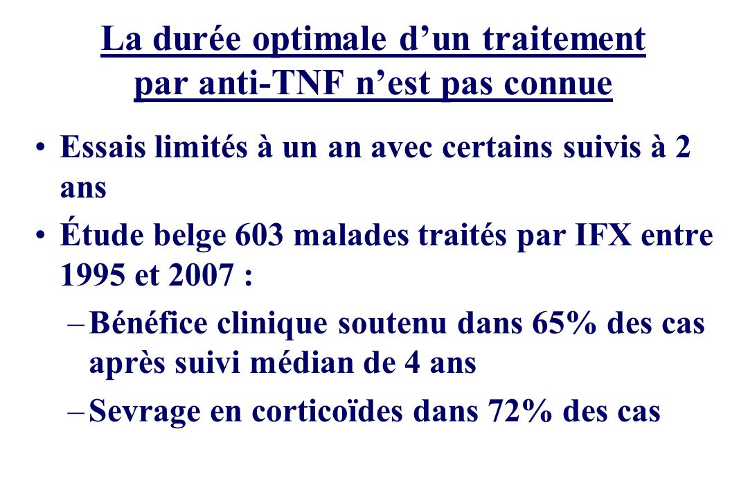 La durée optimale d'un traitement par anti-TNF n'est pas connue