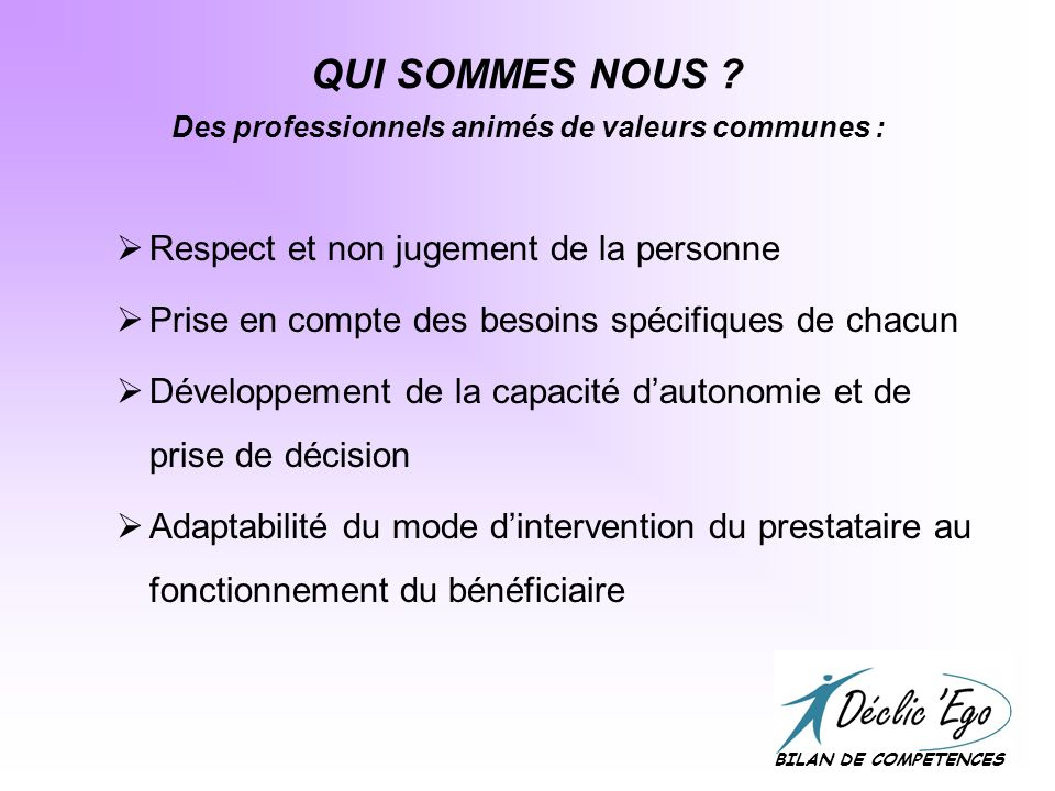 QUI SOMMES NOUS Des professionnels animés de valeurs communes :