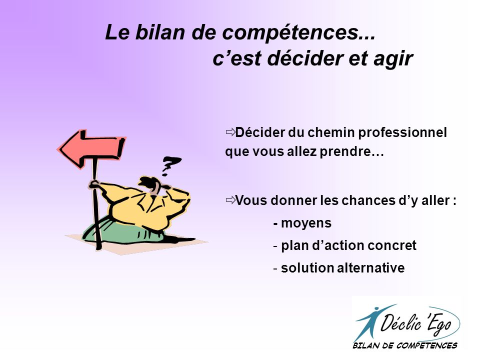 Le bilan de compétences... c'est décider et agir