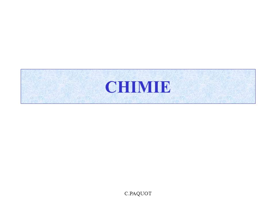 CHIMIE C.PAQUOT