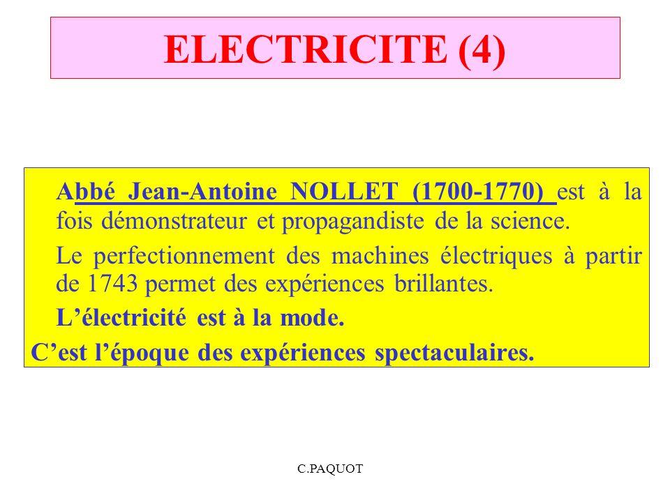 ELECTRICITE (4) Abbé Jean-Antoine NOLLET (1700-1770) est à la fois démonstrateur et propagandiste de la science.