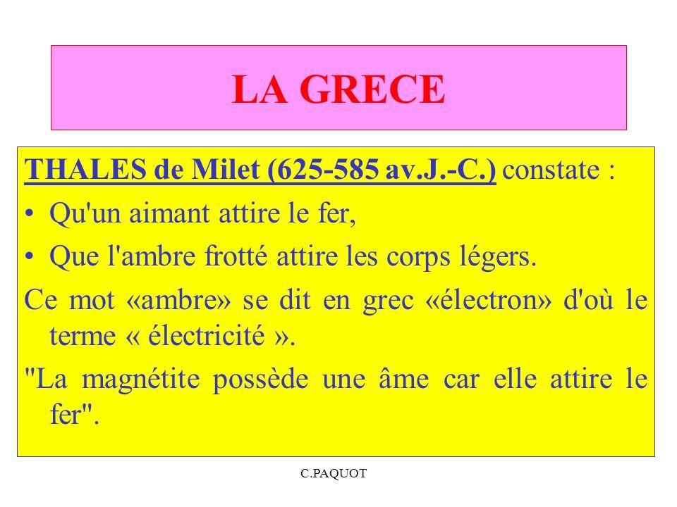 LA GRECE THALES de Milet (625‑585 av.J.‑C.) constate :
