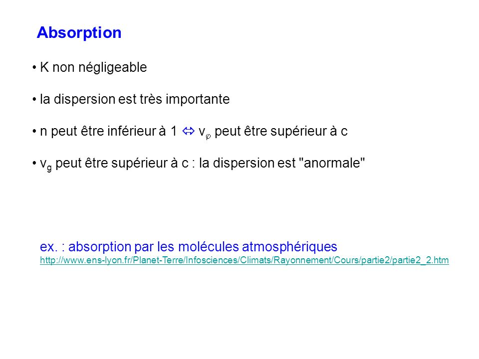Absorption K non négligeable la dispersion est très importante