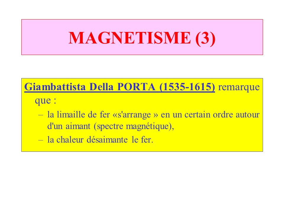 MAGNETISME (3) Giambattista Della PORTA (1535‑1615) remarque que :