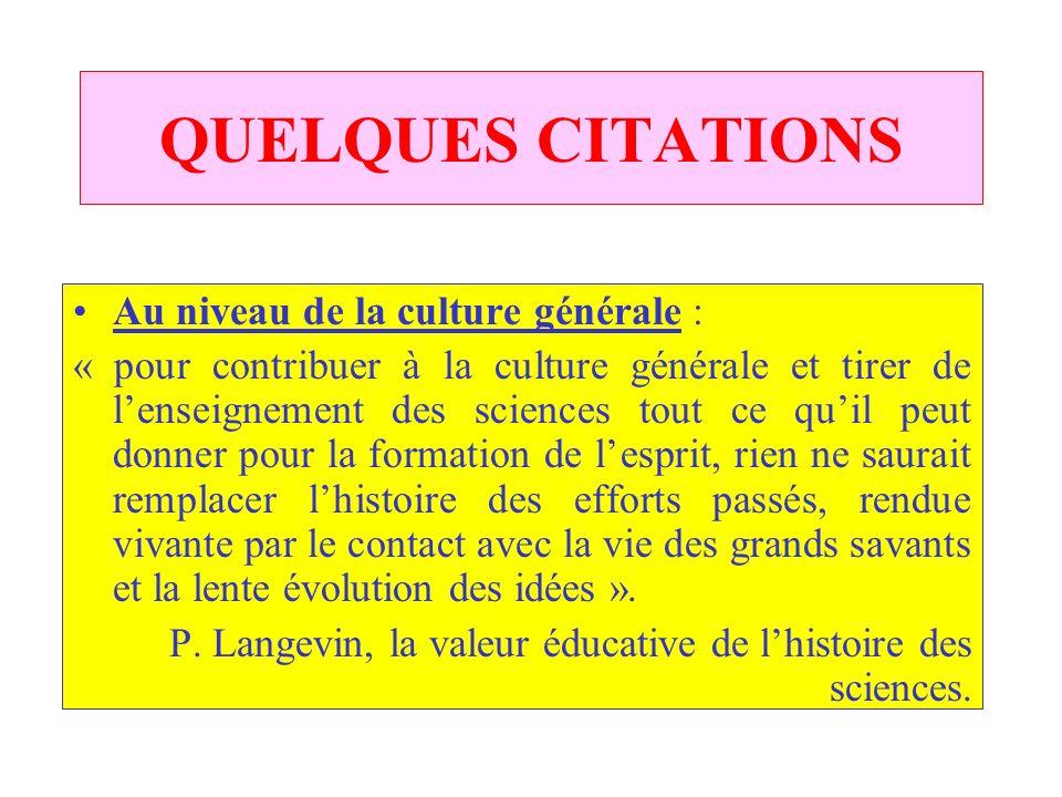 QUELQUES CITATIONS Au niveau de la culture générale :