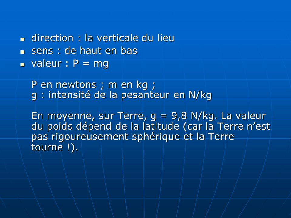 direction : la verticale du lieu
