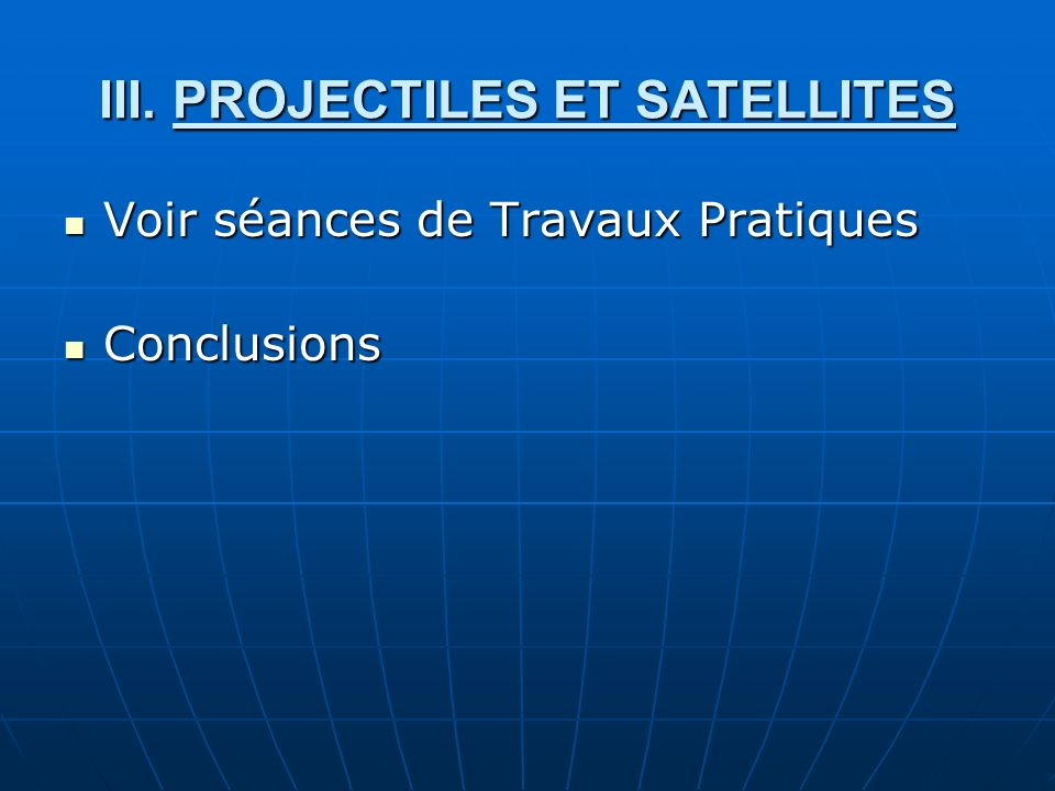 III. PROJECTILES ET SATELLITES