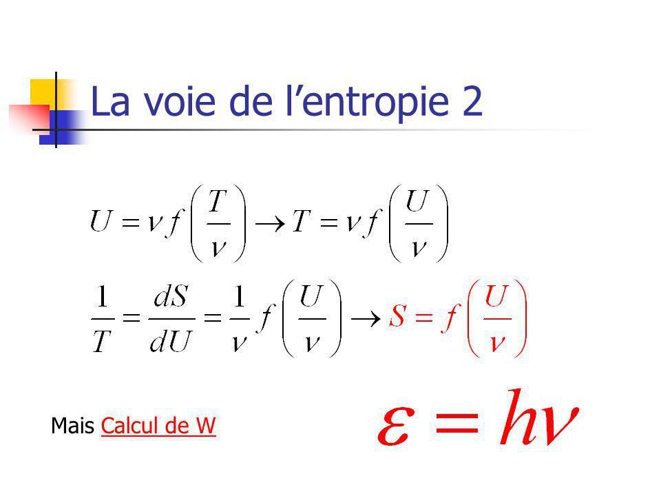 La voie de l'entropie 2 Mais Calcul de W