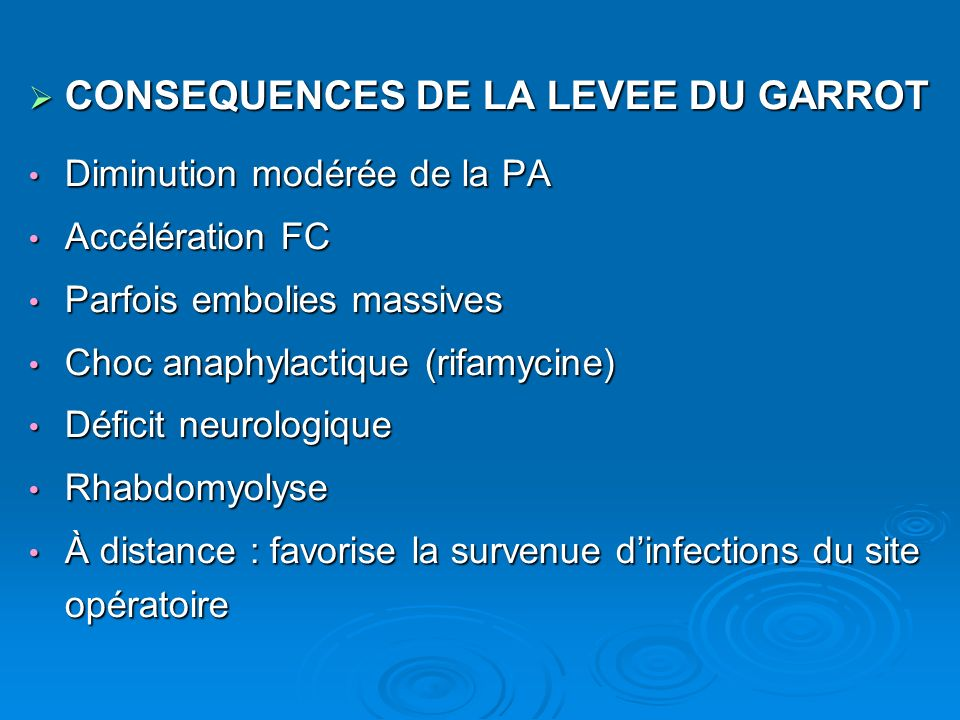 CONSEQUENCES DE LA LEVEE DU GARROT