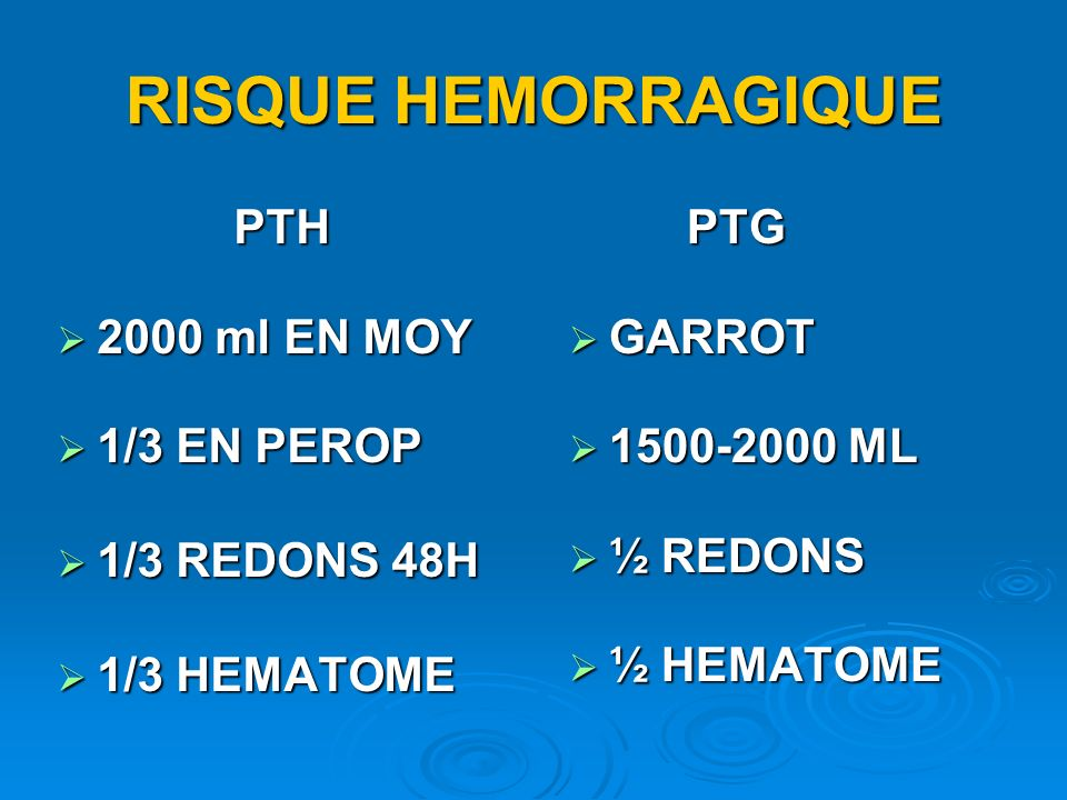 RISQUE HEMORRAGIQUE PTH 2000 ml EN MOY 1/3 EN PEROP 1/3 REDONS 48H
