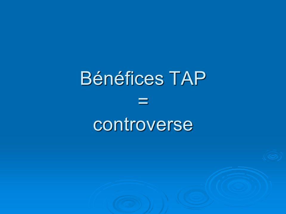 Bénéfices TAP = controverse