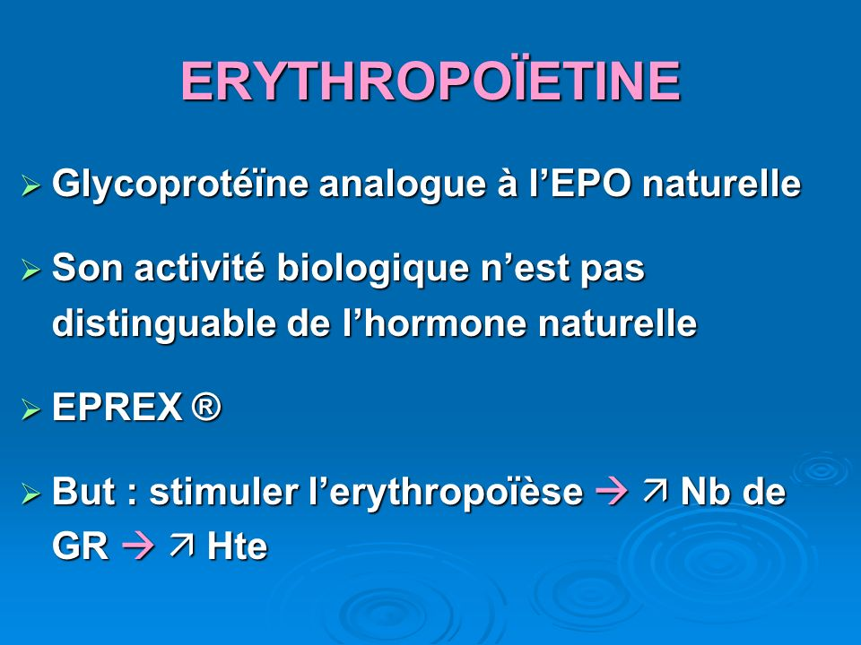 ERYTHROPOÏETINE Glycoprotéïne analogue à l'EPO naturelle