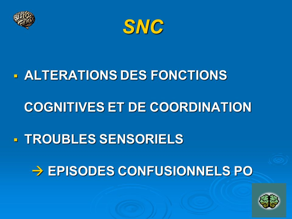 SNC ALTERATIONS DES FONCTIONS COGNITIVES ET DE COORDINATION