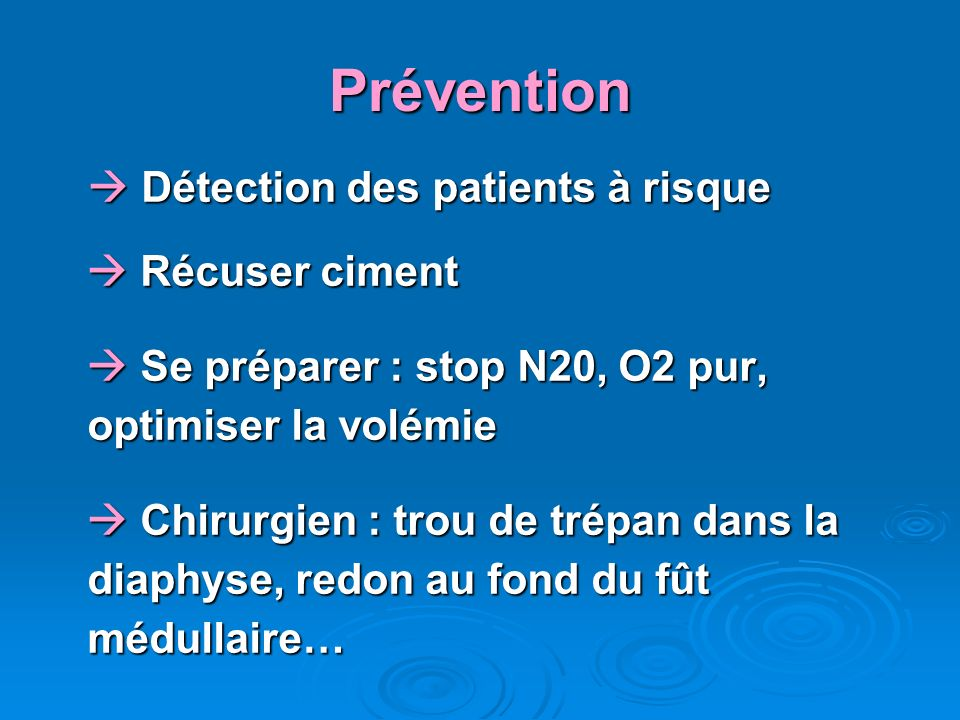 Prévention  Détection des patients à risque  Récuser ciment