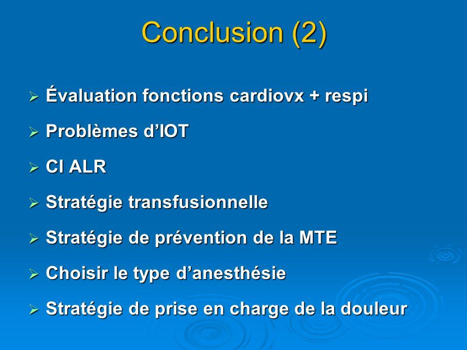 Conclusion (2) Évaluation fonctions cardiovx + respi Problèmes d'IOT