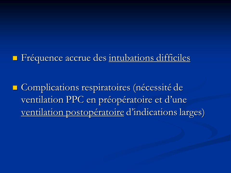 Fréquence accrue des intubations difficiles