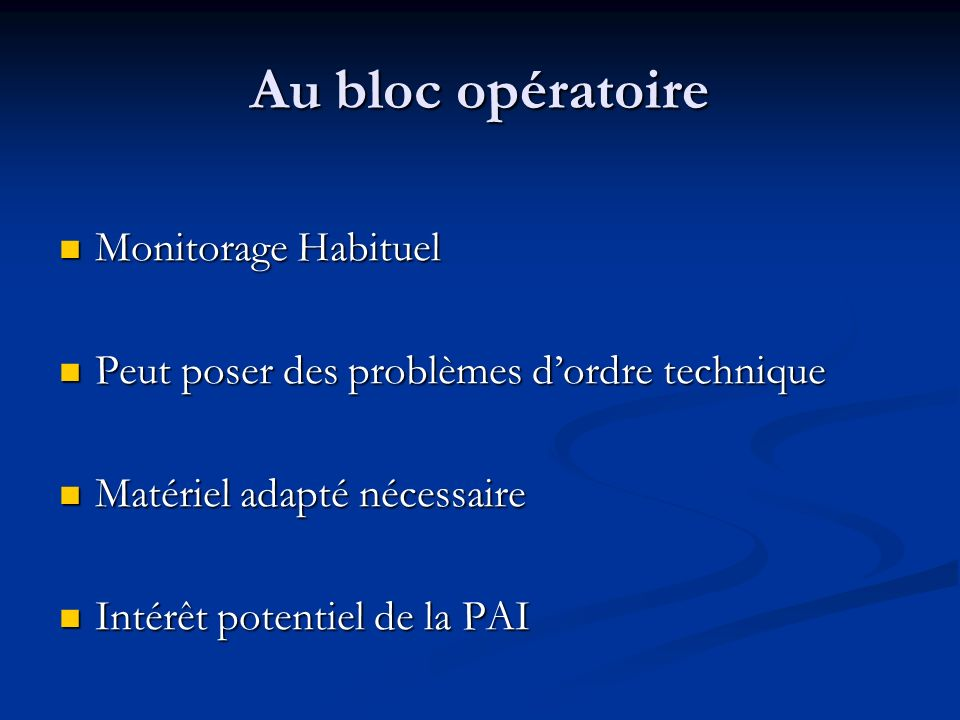 Au bloc opératoire Monitorage Habituel