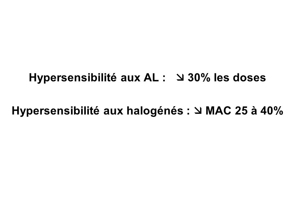 Hypersensibilité aux AL :  30% les doses