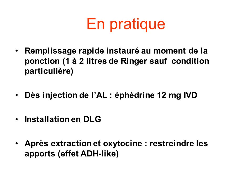 En pratique Remplissage rapide instauré au moment de la ponction (1 à 2 litres de Ringer sauf condition particulière)